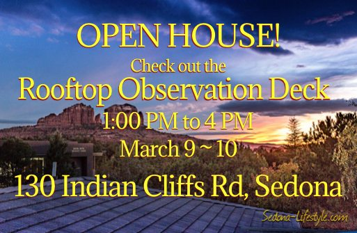 OPEN HOUSE ~ 130 Indian Cliffs Rd Sedona ~ March 9-10 from 1 PM to 4 PM