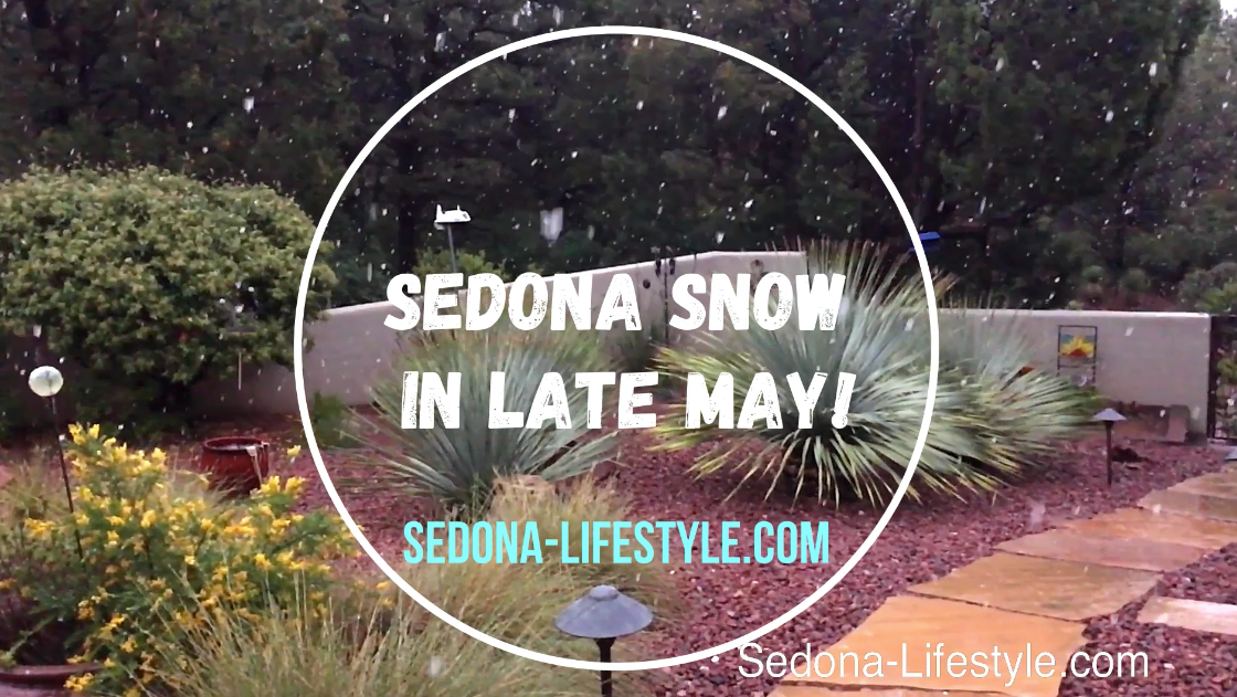 Snow In Sedona During May… Really?