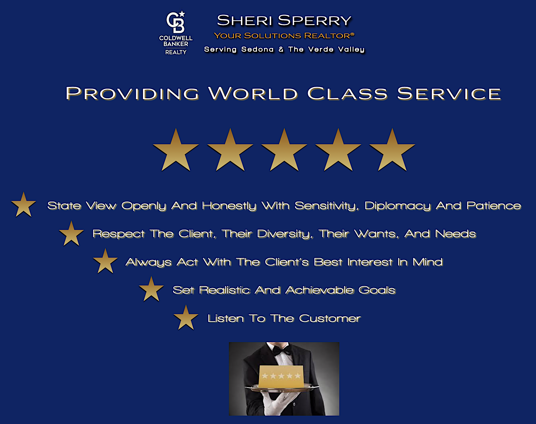 Providing World Class Service - White Glove Service 5 Star Service - Sheri Sperry Coldwell Banker Realty