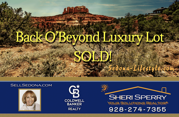 Back O Beyond Cathedral Rock SOLD - Sheri Sperry Coldwell Banker gets results!