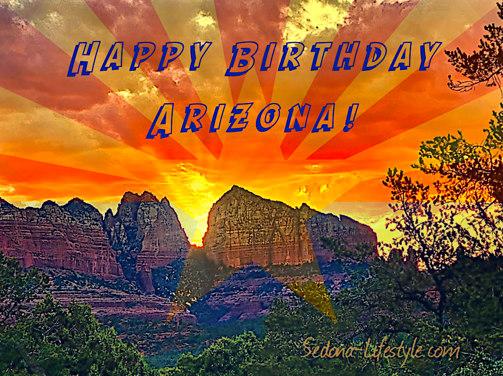 Happy 109th Birthday to Arizona. – The Grand Canyon State – 6 Fun Facts