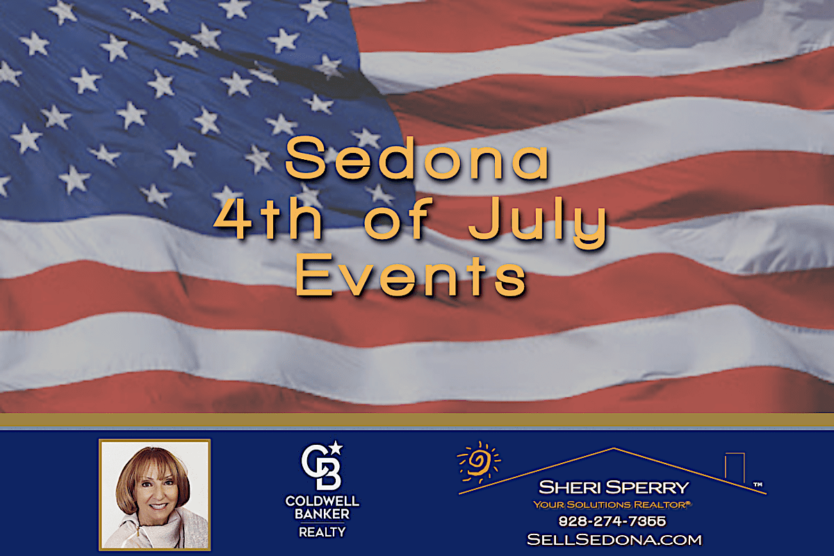 Sedona 4th of July Events 2021 - Sheri Sperry Luxury Home Specialist