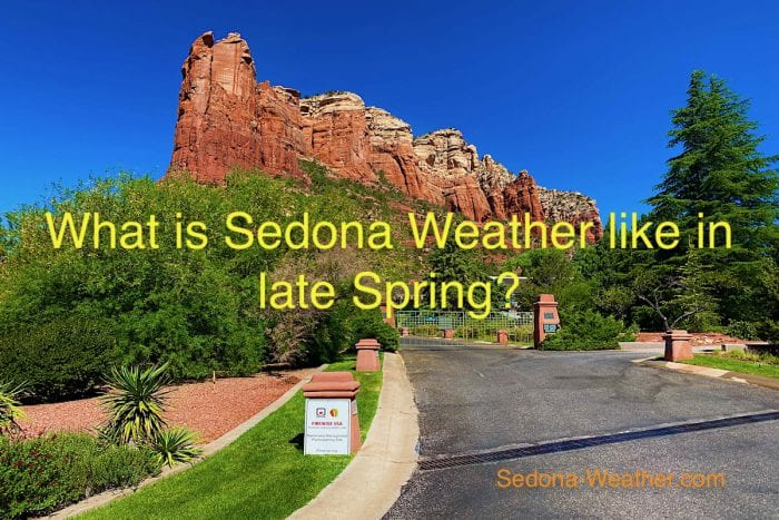 What is the Sedona Weather Like In Late Spring (May 2021)