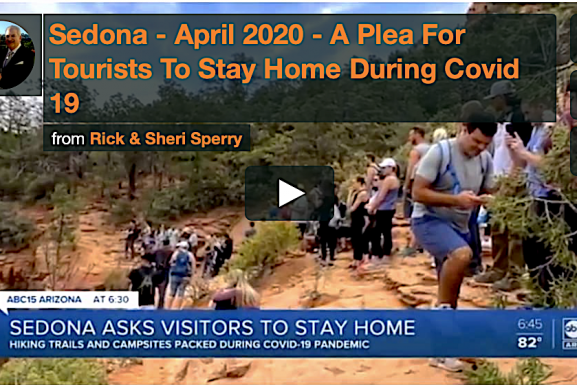 Sedona Mayor Pleads For Tourists To Stay Home During COVID 19 Pandemic! See ABC-15 TV Video