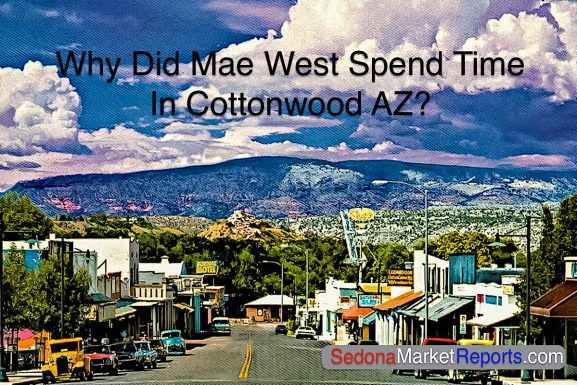 What Do Mae West, John Wayne, Elvis Presley, and Cottonwood AZ Have In Common?
