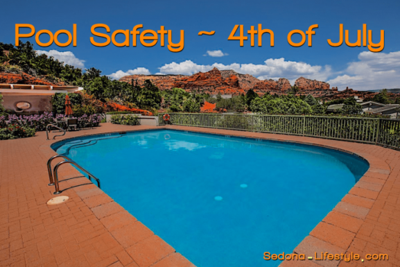 Sedona and All of Arizona – Pool Safety for the 4th of July!