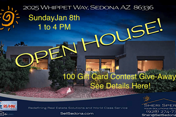 OPEN HOUSE! 2025 Whippet Way, Sedona AZ – Sunday Jan 8, 1 PM to 4 PM – See Contest Details!